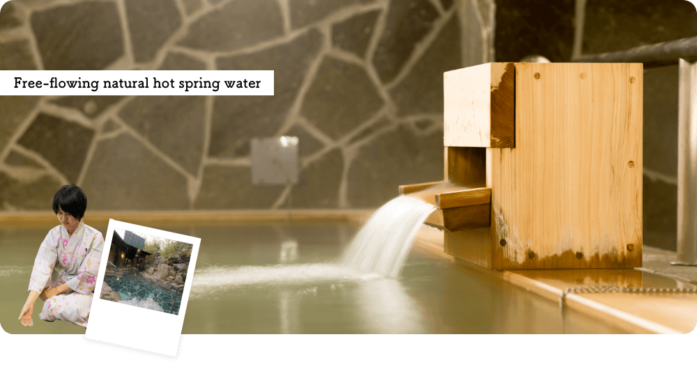 Free-flowing natural hot spring water, plus all 8 types of hot springs.